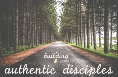 to Disciple: Building authentic disciples